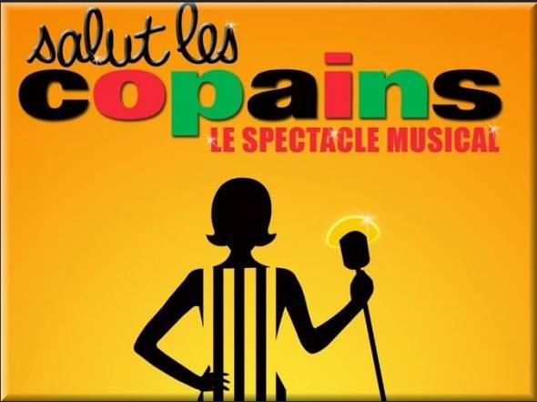Salut Les copains : le spectacle musical - LuxeTentations.fr